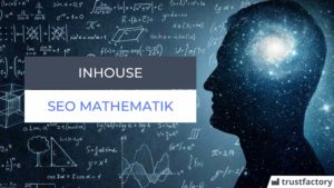 Inhouse-SEO-Mathematik