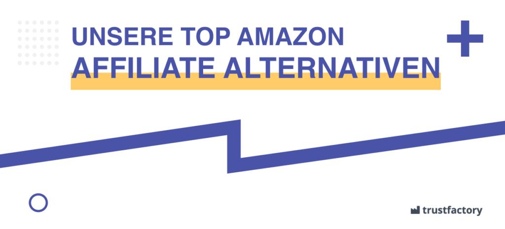 Amazon Affiliate Alternativen
