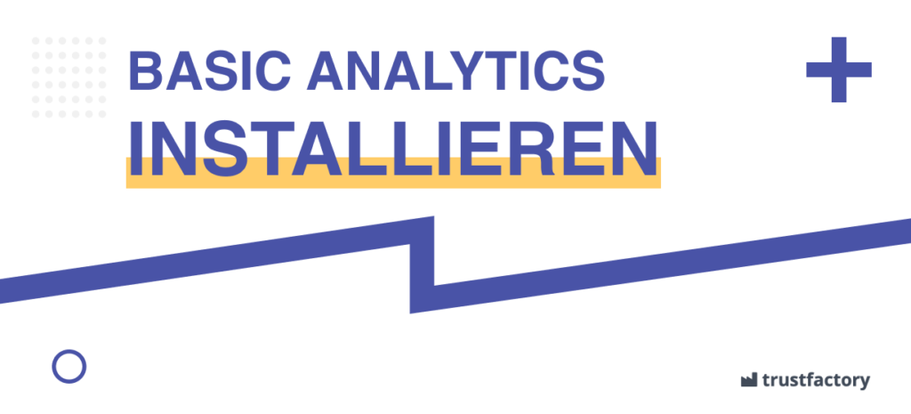 Basic Analytics installieren