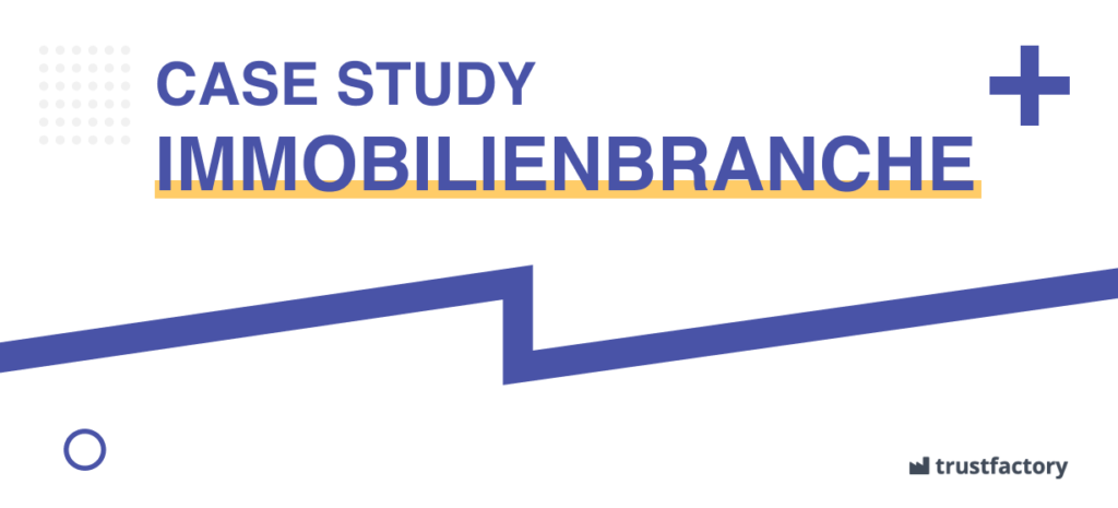 Case Study Immobilienbranche